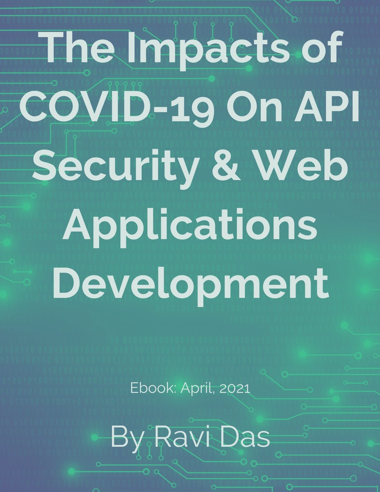 The Impacts of COVID-19 on API Security & Web Applications Development