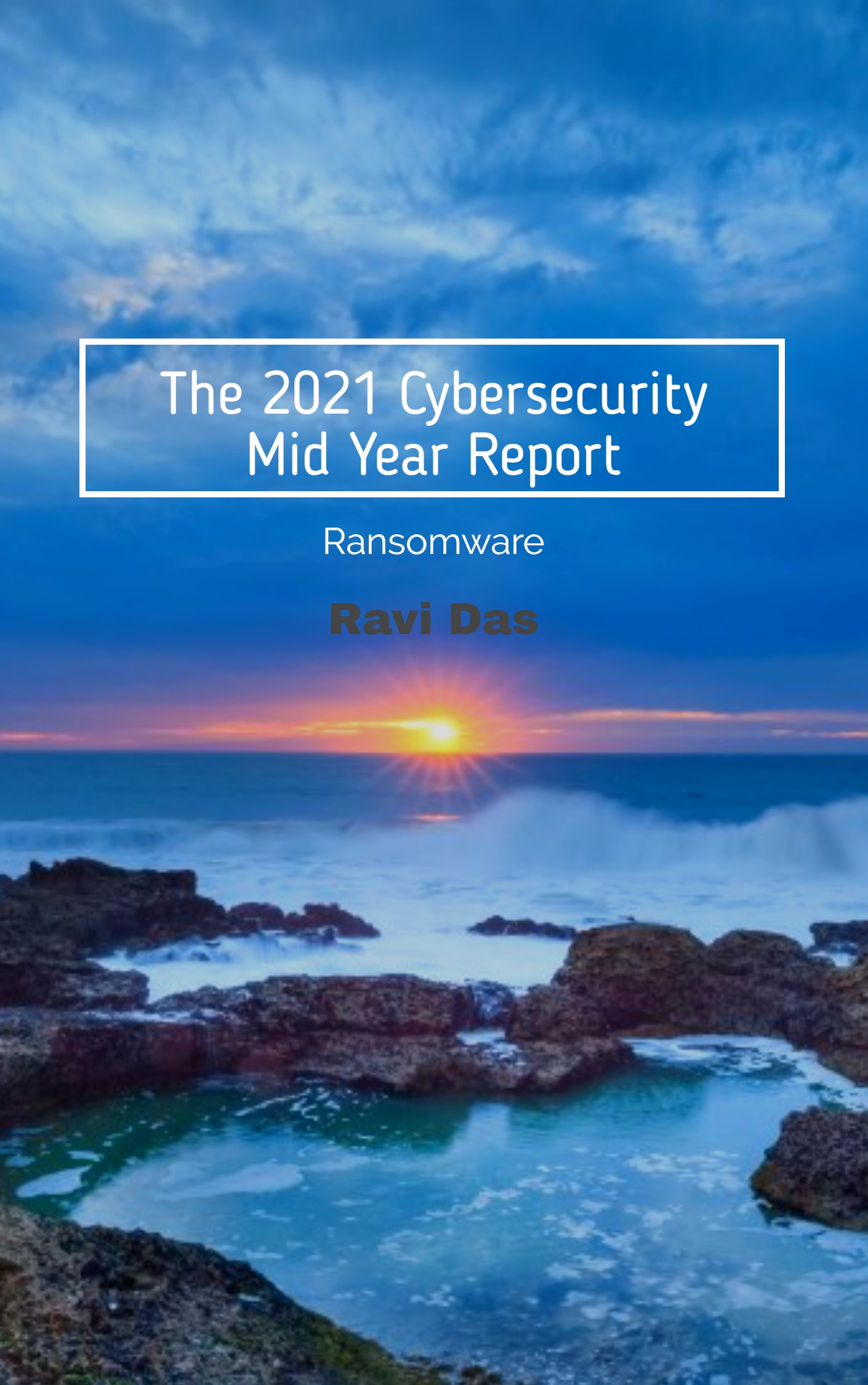 Our 2021 Mid Year Cyber Report: Ransomware